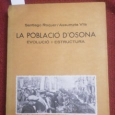 Libros de segunda mano: LA POBLACIÓ D'OSONA. EVOLUCIÓ I ESTRUCTURA. S. ROQUER; ASSUMPTA VILA. EUMO. VIC, 1981. 1A ED.. Lote 229580465