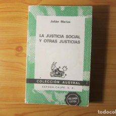 Libros de segunda mano: LA JUSTICIA SOCIAL Y OTRAS JUSTICIAS - JULIÁN MARÍAS - AUSTRAL. Lote 229777580