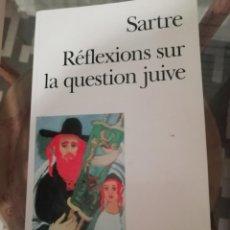 Libros de segunda mano: RÉFLEXIONS SUR LA QUESTION JUIVE, EN FRANCÉS DE SARTRE. Lote 230274190