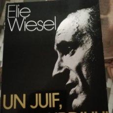 Libros de segunda mano: UN JUIF AUJOURD'HUI DE ELIE WIESEL EN FRANCÉS. Lote 230275095