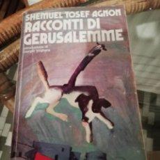 Libros de segunda mano: RACCONTI DI GERUSALEMME EN ITALIANO POR SHEMUEL YOSEF AGNON. Lote 230276480