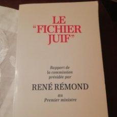 Libros de segunda mano: LE FICHIER JUIF DE RENÉ REMOND EN FRANCÉS. Lote 230278340