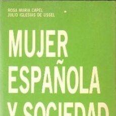 Libros de segunda mano: MUJER ESPAÑOLA Y SOCIEDAD. BIBLIOGRAFIA (1900.1984). - CAPEL/IGLESIAS DE USSEL, ROSA/JULIO.. Lote 173731363
