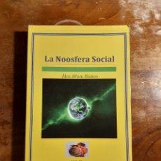 Libros de segunda mano: LA NOOSFERA SOCIAL ALEX ALFARO BLANCO. Lote 231750300