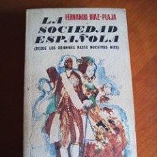 Libros de segunda mano: LA SOCIEDAD ESPAÑOLA. FERNANDO DÍAZ-PLAJA.. Lote 231833030