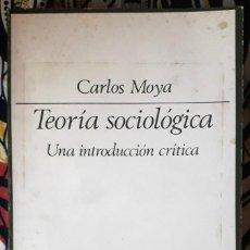 Libros de segunda mano: CARLOS MOYA . TEORÍA SOCIOLÓGICA. UNA INTRODUCCIÓN CRÍTICA. Lote 232216450