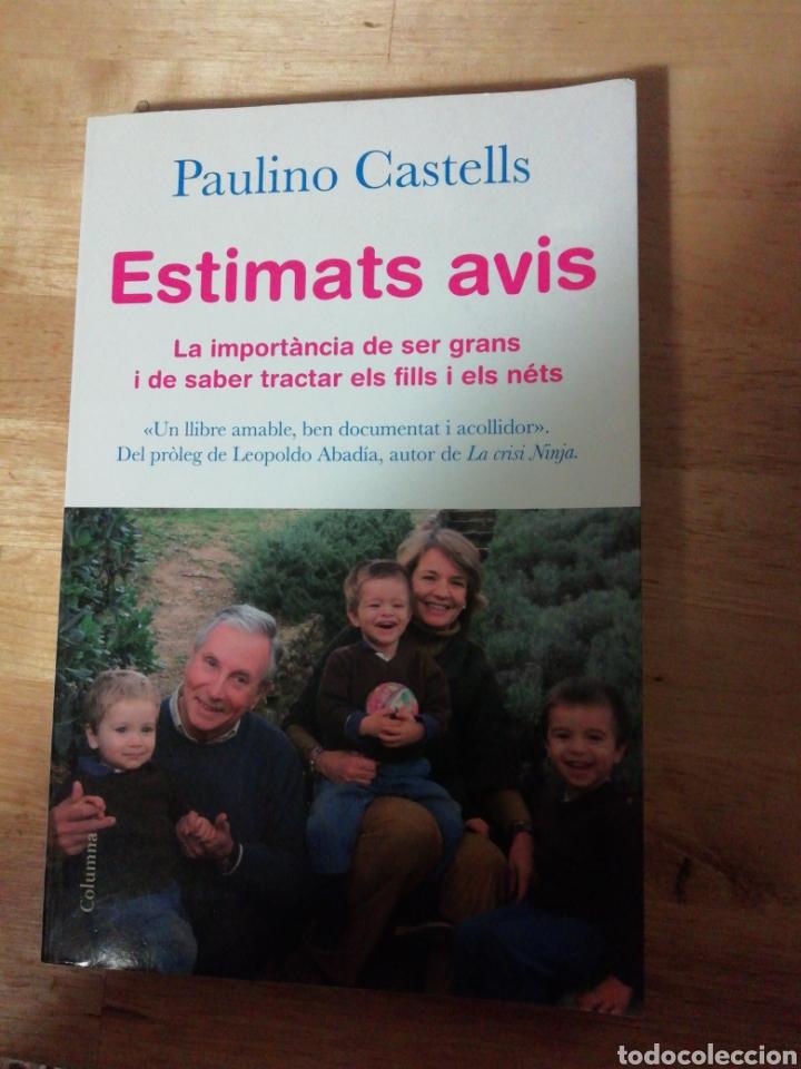 PAULINO CASTELLS - ESTIMATS AVIS - COLUMNA 2010 - LEOPOLDO ABADÍA - 1A EDICIÓ (Libros de Segunda Mano - Pensamiento - Sociología)