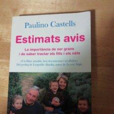 Libros de segunda mano: PAULINO CASTELLS - ESTIMATS AVIS - COLUMNA 2010 - LEOPOLDO ABADÍA - 1A EDICIÓ. Lote 232744545