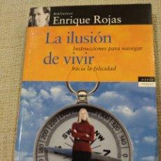 Libros de segunda mano: LA ILUSIÓN DE VIVIR. ROJAS, ENRIQUE. TEMAS DE HOY. Lote 232879440