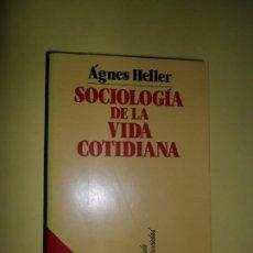 Libros de segunda mano: SOCIOLOGÍA DE LA VIDA COTIDIANA, ÁGNES HELLER, ED. PENÍNSULA. Lote 235058605