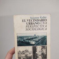 Libros de segunda mano: EL VECINDARIO URBANO UNA PERSPECTIVA SOCIOLOGICA - SUZANNE KELLER. Lote 235138145