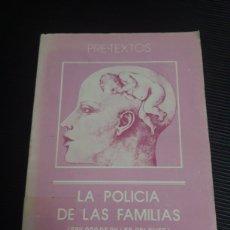 Libros de segunda mano: JACQUES DONZELOT LA POLICÍA DE LAS FAMILIAS PRETEXTOS. Lote 235831565
