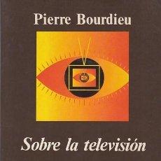 Libros de segunda mano: SOBRE LA TELEVISIÓN - PIERRE BORDIEU - ANAGRAMA. Lote 235957325