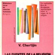 Libros de segunda mano: LAS FUENTES DE LA RELIGIÓN DESDE UNA CRÍTICA MARXISTA. V. CHERTIJIN [ED. JÚCAR, 1983]. Lote 278191413