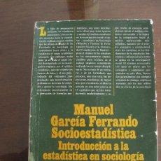 Libros de segunda mano: MANUEL GARCÍA FERRANDO - SOCIOESTADÍSTICA. ALIANZA 1989. Lote 236519465