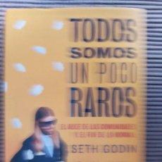 Libros de segunda mano: TODOS SOMOS UN POCO RAROS. SETH GODIN. ALIENTA 2016.. Lote 237908145