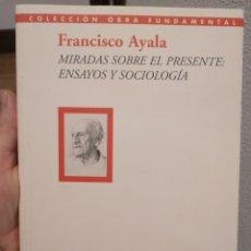 Libros de segunda mano: FRANCISCO AYALA. MIRADAS SOBRE EL PRESENTE. ENSAYO Y SOCIOLOGIA. Lote 239755825