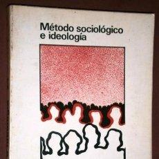 Libros de segunda mano: MÉTODO SOCIOLÓGICO E IDEOLOGÍA POR GIANDOMENICO AMENDOLA DE ED. A. REDONDO EN BARCELONA 1973. Lote 239914010