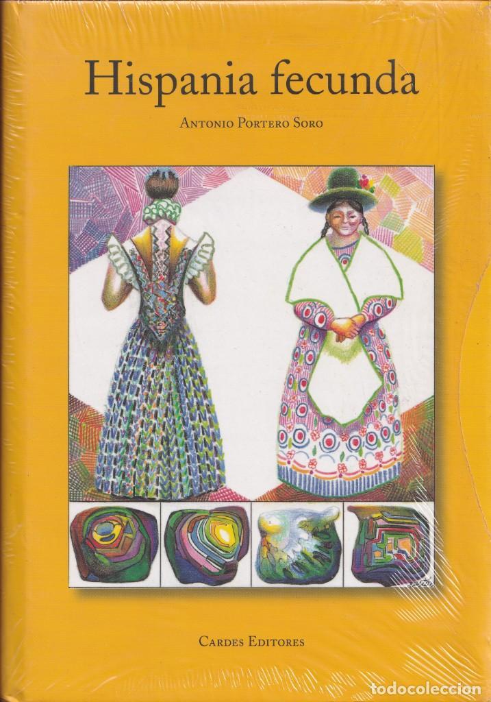 HISPANIA FECUNDA - NUEVO, PRECINTADO - ANTONIO PORTERO SORO - CARDES EDITORES 2006 (Libros de Segunda Mano - Pensamiento - Sociología)