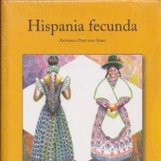 Libros de segunda mano: HISPANIA FECUNDA - NUEVO, PRECINTADO - ANTONIO PORTERO SORO - CARDES EDITORES 2006. Lote 239935900
