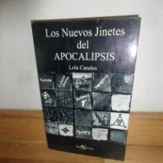 Libros de segunda mano: LOS NUEVOS JINETES DEL APOCALIPSIS - LOLA CANALES - DISPONGO DE MAS LIBROS. Lote 241159360