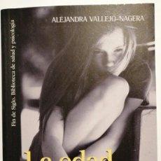 Libros de segunda mano: LA EDAD DEL PAVO ALEJANDRA VALLEJO-NAGERA. CONSEJOS PARA LIDIAR CON LA REBELDÍA DE ADOLESCENTES. Lote 241434245