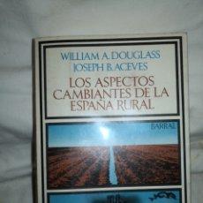 Libros de segunda mano: LOS ASPECTOS CAMBIANTES DE LA ESPAÑA RURAL. Lote 241436405