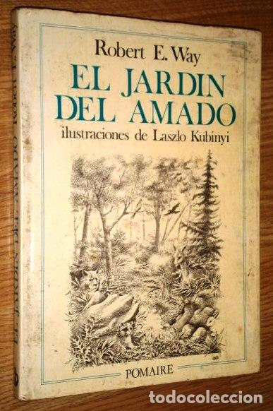EL JARDÍN DEL AMADO POR ROBERT E. WAY DE ED. POMAIRE EN BARCELONA 1975 PRIMERA EDICIÓN (Libros de Segunda Mano - Pensamiento - Sociología)