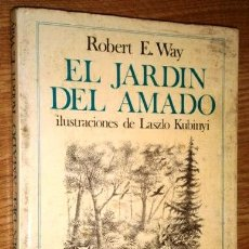 Libros de segunda mano: EL JARDÍN DEL AMADO POR ROBERT E. WAY DE ED. POMAIRE EN BARCELONA 1975 PRIMERA EDICIÓN. Lote 241521790