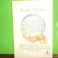 Libros de segunda mano: UNA SEMANA ANTICIPANDO EL FUTURO - BASILI TUBAU - 10 CUESTIONES PARA LOS PROXIMOS 25 AÑOS. Lote 241904930
