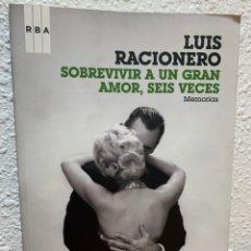 Libros de segunda mano: SOBREVIVIR A UN GRAN AMOR , SEIS VECES. LUIS RACIONERO.3A EDICIÓN.RBA LIBROS 2009. BARCELONA.. Lote 242041915