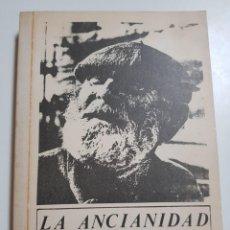 Libros de segunda mano: LA ANCIANIDAD EN HUELVA. IMPRESO POR CARITAS. EDITORIAL CARES. 1977. Lote 244454355