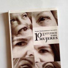 Libros de segunda mano: 10 ESTUDIOS SOBRE MUJERES - FIGARI - HOUHANNESSIAN - SACCHETTI. Lote 244455070