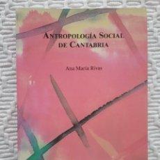 Libros de segunda mano: ANTROPOLOGÍA SOCIAL DE CANTABRIA. ANA MARÍA RIVAS. 1991. Lote 244530470