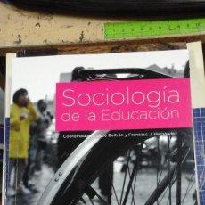 Libros de segunda mano: SOCIOLOGÍA DE LA EDUCACIÓN (ARAVACA, 2012). Lote 244586325