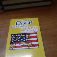 Libros de segunda mano: LASCH CHRISTOPHER, LA RÉVOLTE DES ÉLITES ET LA TRAHISON DE LA DÉMOCRATIE, FLAMMARION, PARÍS, 2007. Lote 244647370