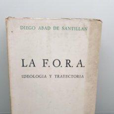 Libros de segunda mano: LA F.O.R.A. IDEOLOGÍA Y TRAYECTORIA. DIEGO ABAD DE SANTILLÁN. EDITORIAL PROYECCIÓN 1971(ENVÍO 2,50€. Lote 244627620