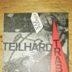 Libros de segunda mano: FERNANDO RIAZA: TEILHARD Y EL TRABAJO. Lote 244719635