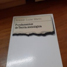 Libros de segunda mano: LUCAS MARÍN ANTONIO, FUNDAMENTOS DE TEORÍA SOCIOLÓGICA, TECNOS, MADRID, 1995. Lote 244726060