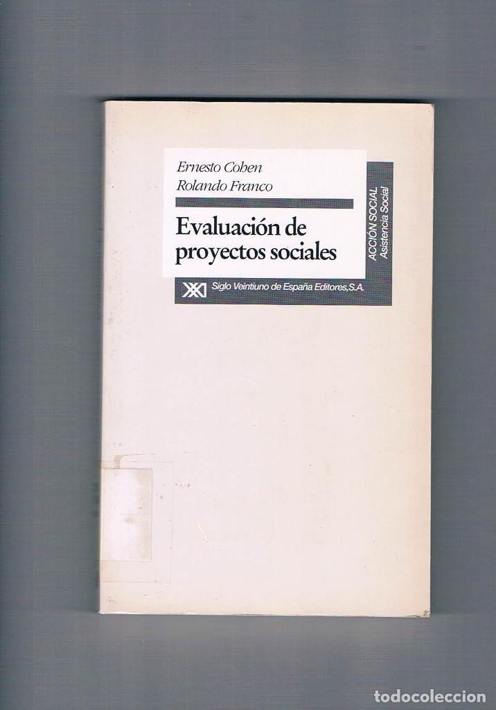 EVALUACION DE PROYECTOS SOCIALES ERNESTO COHEN ROLANDO FRANCO SIGLO VEINTIUNO DE ESPAÑA 1993 (Libros de Segunda Mano - Pensamiento - Sociología)