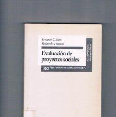 Libros de segunda mano: EVALUACION DE PROYECTOS SOCIALES ERNESTO COHEN ROLANDO FRANCO SIGLO VEINTIUNO DE ESPAÑA 1993. Lote 192815051