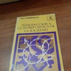 Libros de segunda mano: MANSILLA H.C.F., INTRODUCCIÓN A LA TEORÍA CRÍTICA DE LA SOCIEDAD, SEIX BARRAL, BARCELONA, 1970. Lote 244738960