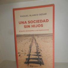 Libros de segunda mano: UNA SOCIEDAD SIN HIJOS EL DECLIVE DEMOGRAFICO SUS IMPLICACIONES M. BLANCO DESAR DISPONGO MAS LIBROS. Lote 244873615