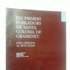 Libros de segunda mano: ELS PRIMERS POBLADORS DE SANTA COLOMA DE GRAMANET / JOAN SANMARTÍ Y OTROS / COL.LECCIÓ HISTÒRIA DE S. Lote 245228780