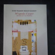 Libros de segunda mano: JOSEP RAMÓN ARAGÓ, M´AGRADA EL PAPER, AFORISMES PER UNA REPÚBLICA, VER FOTOS. Lote 245243600