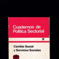 Libros de segunda mano: CUADERNOS DE POLITICA SECTORIAL - 8 - CAMBIO SOCIAL Y SERVICIOS SOCIALES - P.S.O.E 1981. Lote 245247095