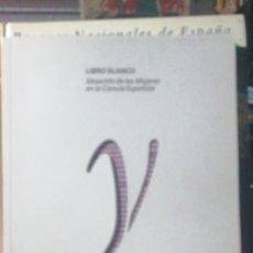 Libros de segunda mano: LIBRO BLANCO, SITUACION DE LAS MUJERES EN LA CIENCIA ESPAÑOLA. UMYC. 2011 IN FOLIO RUSTICA TROQUELAD. Lote 245273790