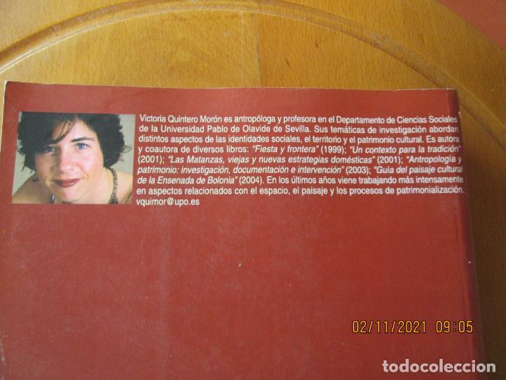Libros de segunda mano: LOS SENTIDOS DEL PATRIMONIO - VICTORIA QUINTERO MORÓN - DEDICATORIA DE LA AUTORA - 2009. - Foto 6 - 245296025