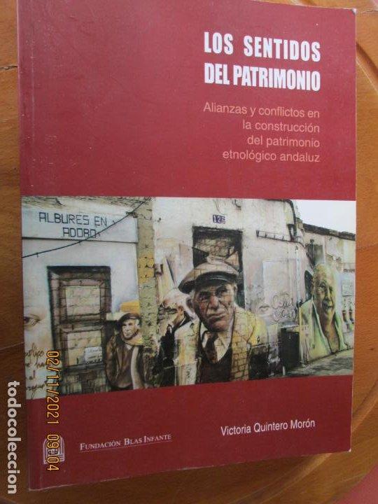 LOS SENTIDOS DEL PATRIMONIO - VICTORIA QUINTERO MORÓN - DEDICATORIA DE LA AUTORA - 2009. (Libros de Segunda Mano - Pensamiento - Sociología)