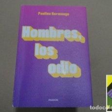 Libros de segunda mano: HARMANGE, PAULINE: HOMBRES, LOS ODIO (TRAD:ANA PEDRERO). Lote 245387760